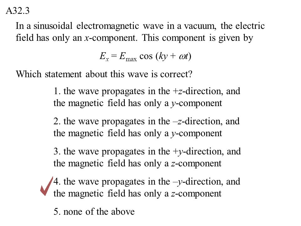 In a sinusoidal electromagnetic wave in a vacuum, the magnetic energy density Q32.4 1.