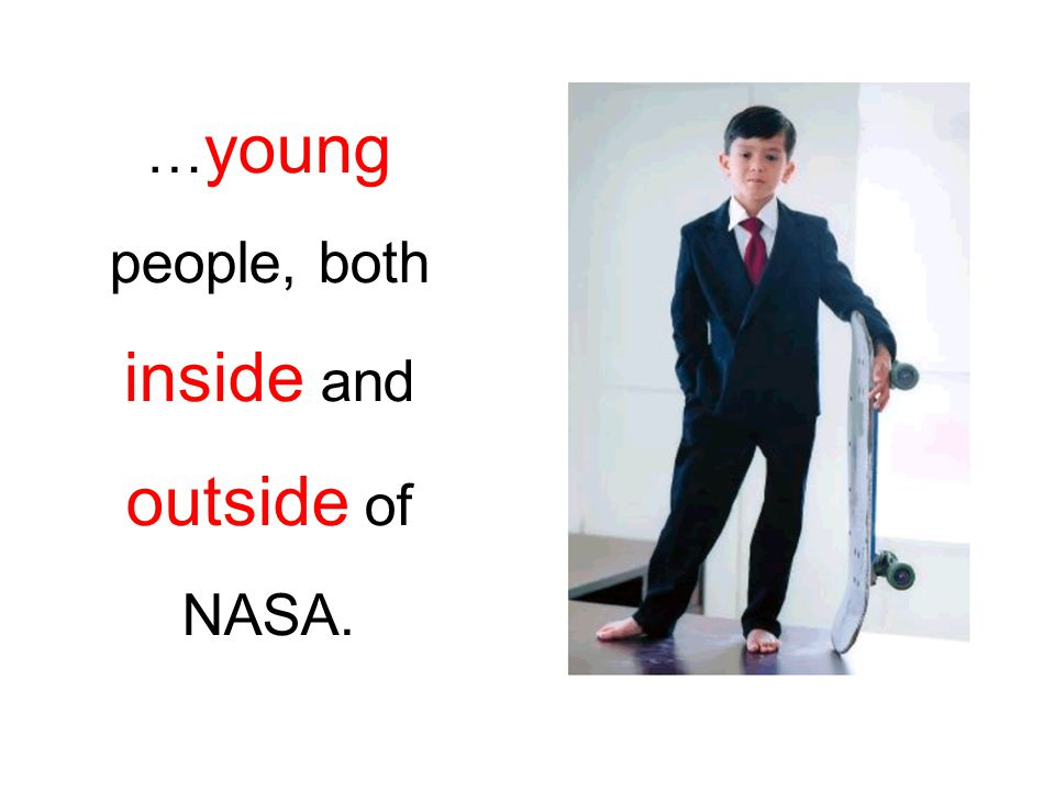 … young people, both inside and outside of NASA.