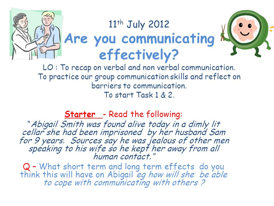 11 th July 2012 Are you communicating effectively.
