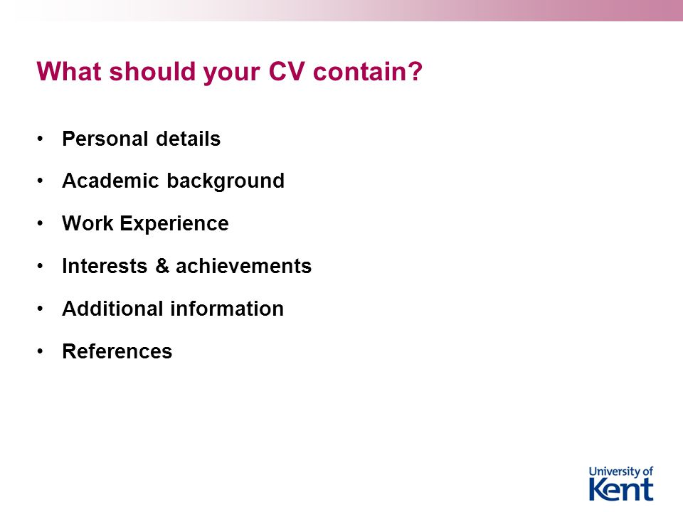 What should your CV contain.