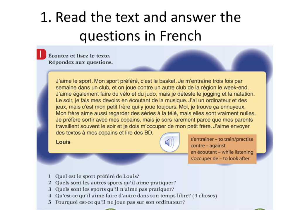 1. Read the text and answer the questions in French