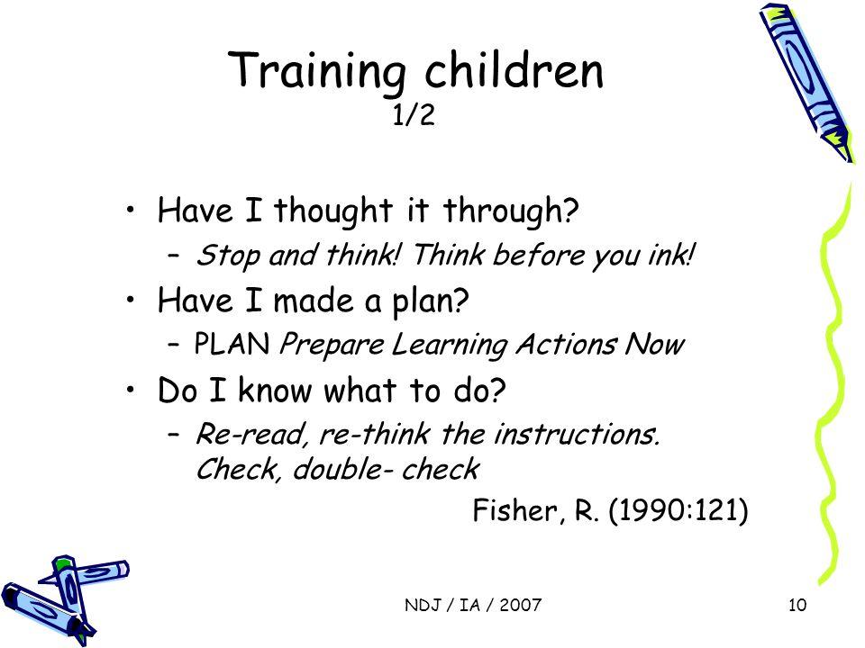 NDJ / IA / 200710 Training children 1/2 Have I thought it through.
