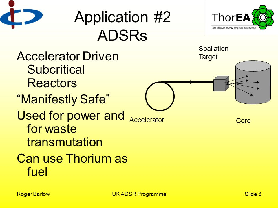 Roger BarlowUK ADSR ProgrammeSlide 14 The ultimate redundancy Could have several (3) accelerators for one reactor core If FFAGs are really as cheap as we're promising