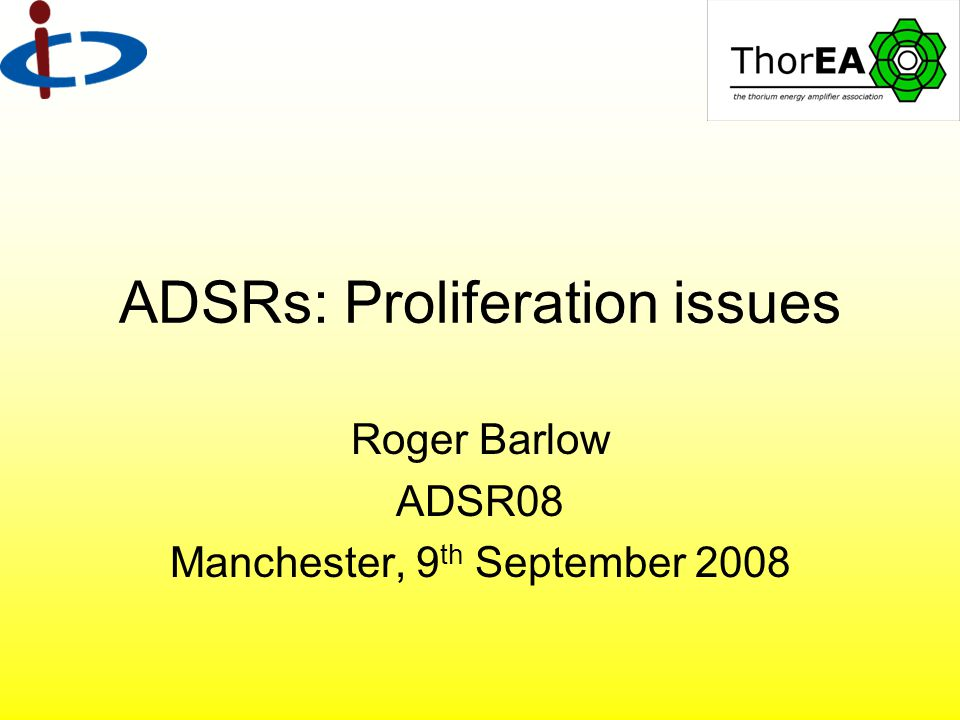 ADSRs: Proliferation issues Roger Barlow ADSR08 Manchester, 9 th September 2008