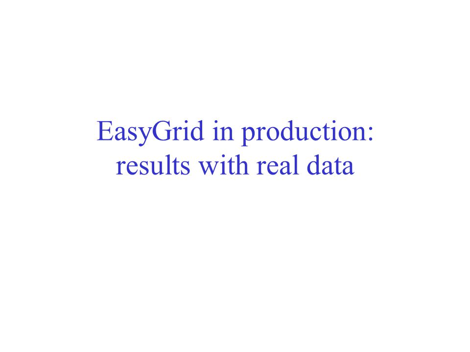 EasyGrid in production: results with real data