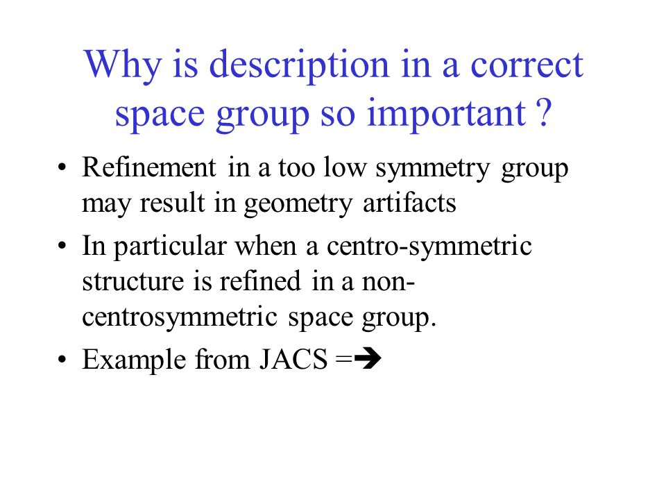 Why is description in a correct space group so important .