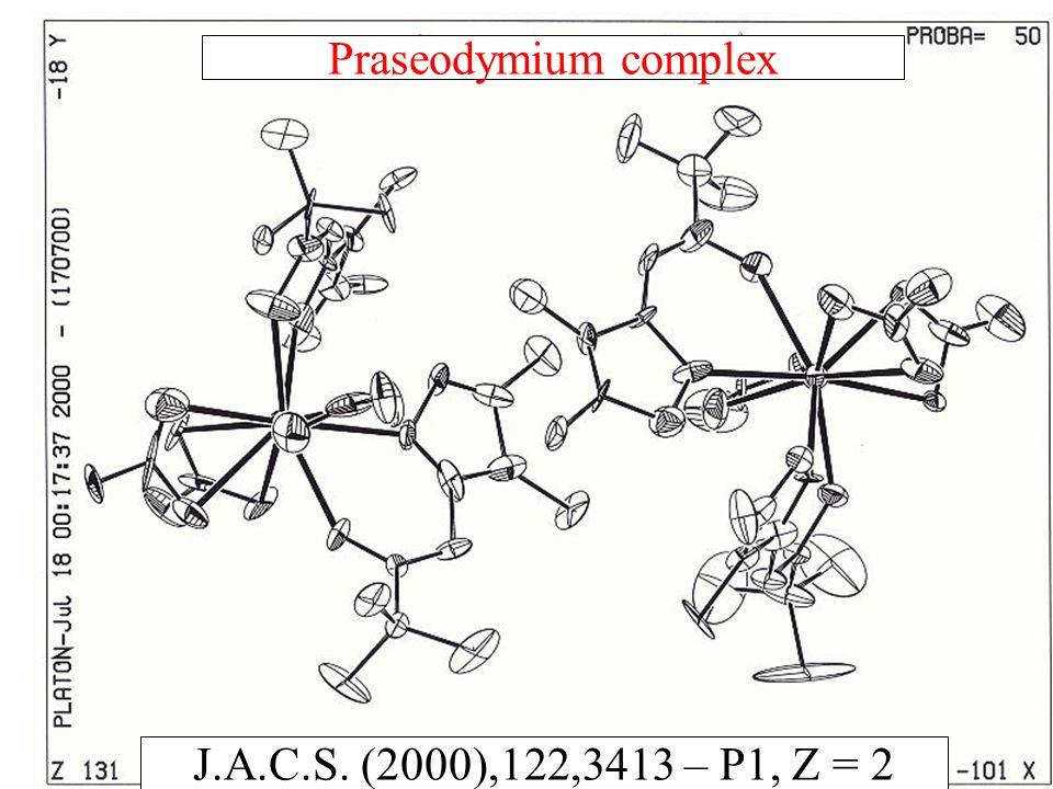 Praseodymium complex J.A.C.S. (2000),122,3413 – P1, Z = 2