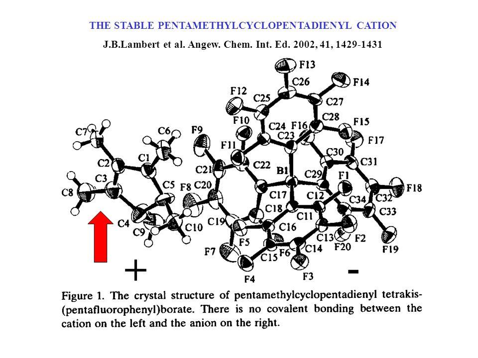 THE STABLE PENTAMETHYLCYCLOPENTADIENYL CATION J.B.Lambert et al.