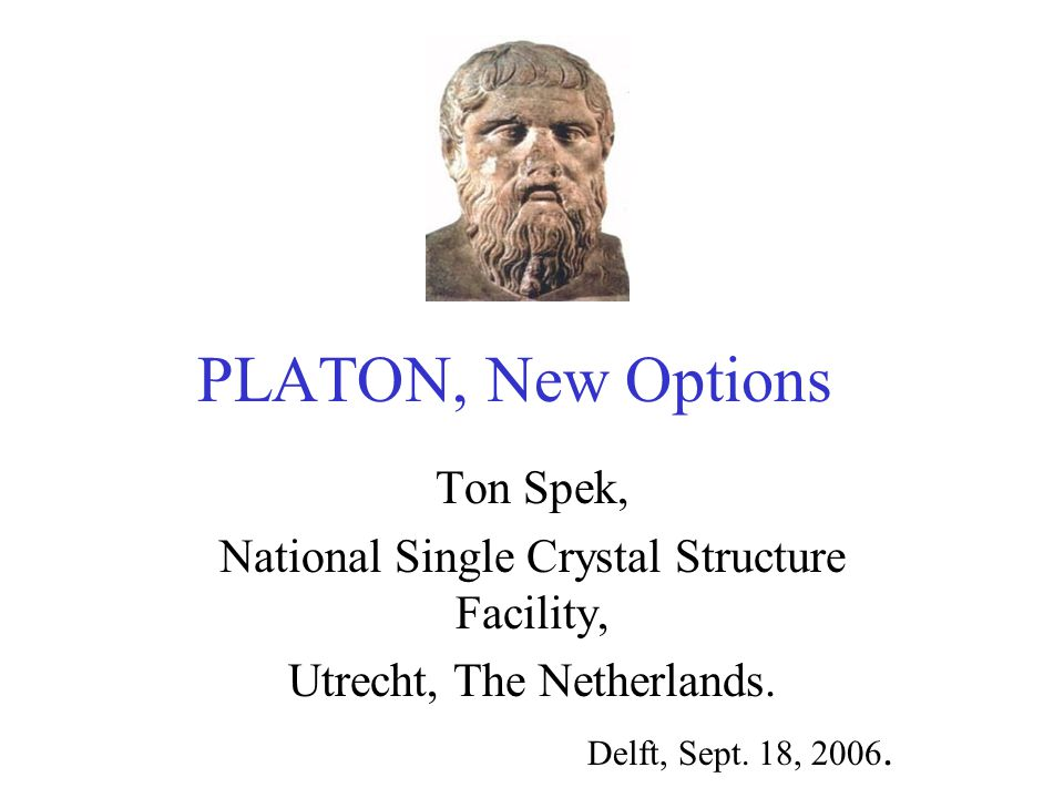 PLATON, New Options Ton Spek, National Single Crystal Structure Facility, Utrecht, The Netherlands. Delft, Sept. 18, 2006.