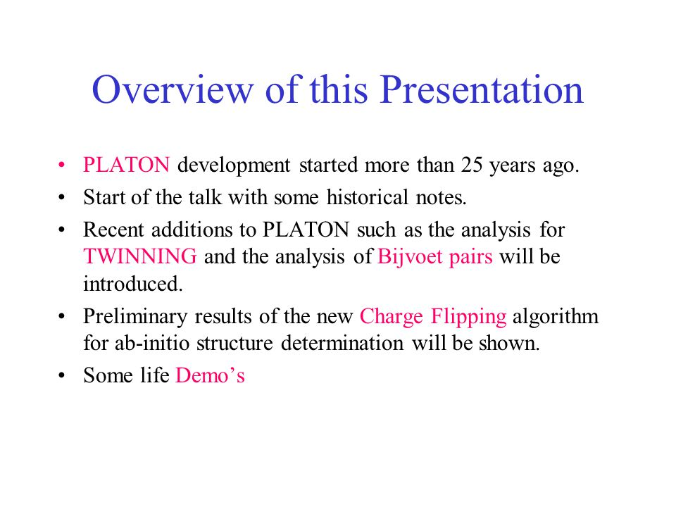 Overview of this Presentation PLATON development started more than 25 years ago.