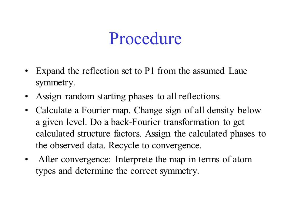 Procedure Expand the reflection set to P1 from the assumed Laue symmetry.