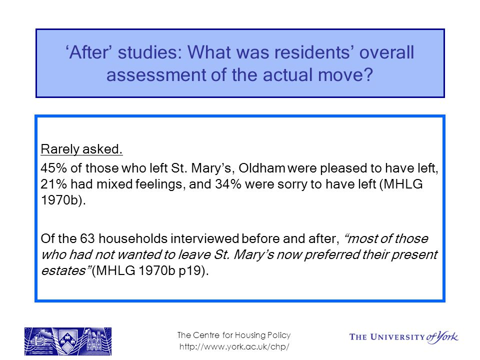 'After' studies: What was residents' overall assessment of the actual move.