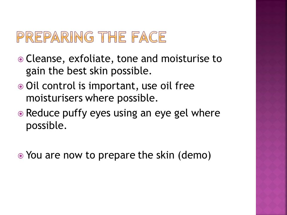  The skin needs to look flawless.