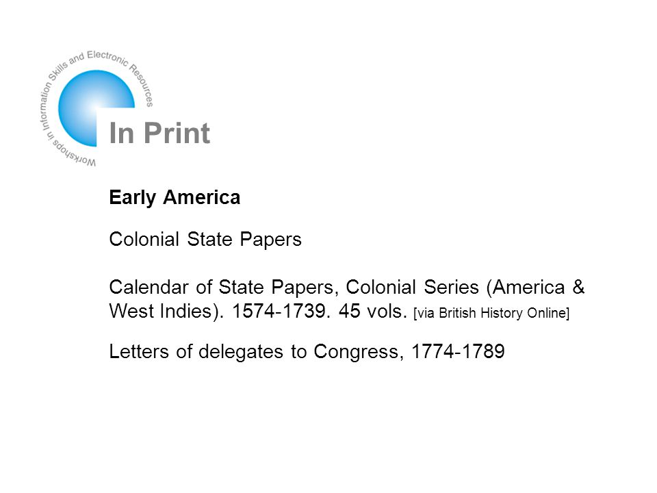 In Print Early America Colonial State Papers Calendar of State Papers, Colonial Series (America & West Indies).
