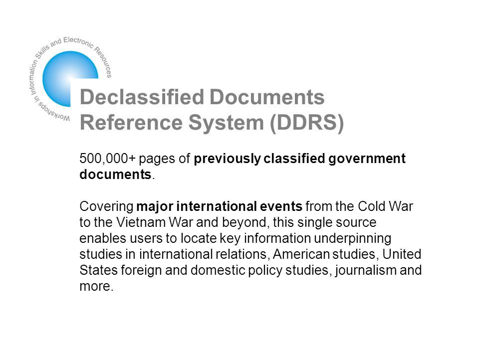 Declassified Documents Reference System (DDRS) 500,000+ pages of previously classified government documents.