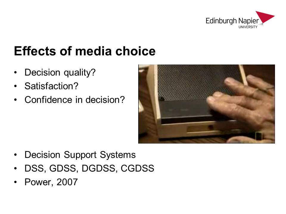Effects of media choice Decision quality. Satisfaction.