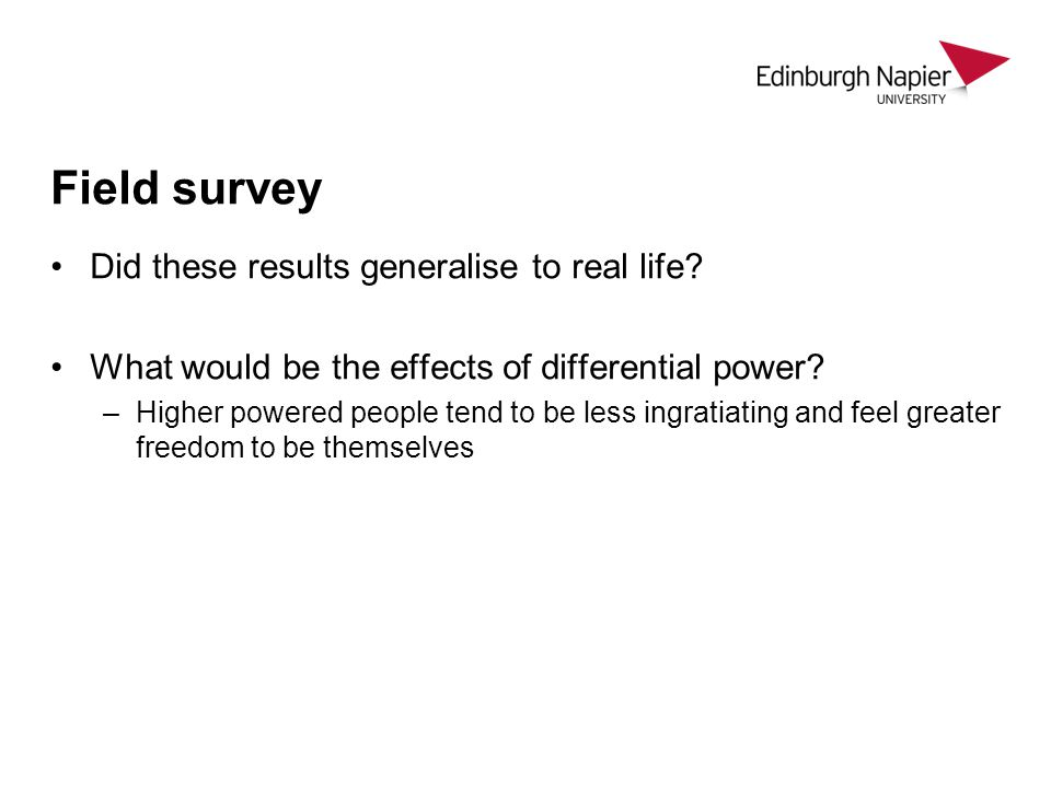 Field survey Did these results generalise to real life.