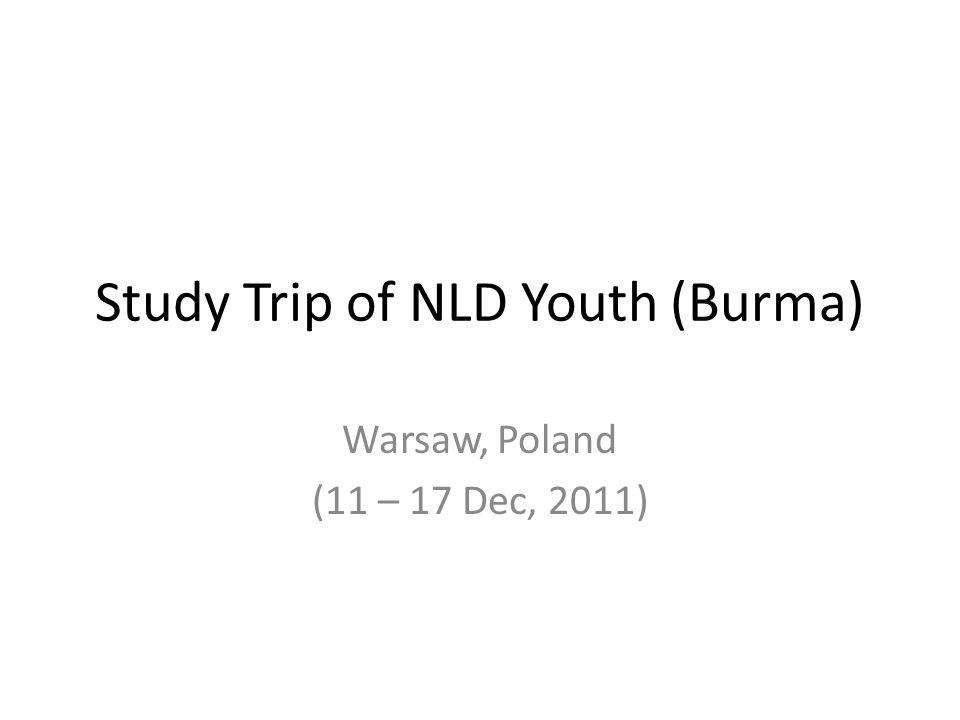 Study Trip of NLD Youth (Burma) Warsaw, Poland (11 – 17 Dec, 2011)