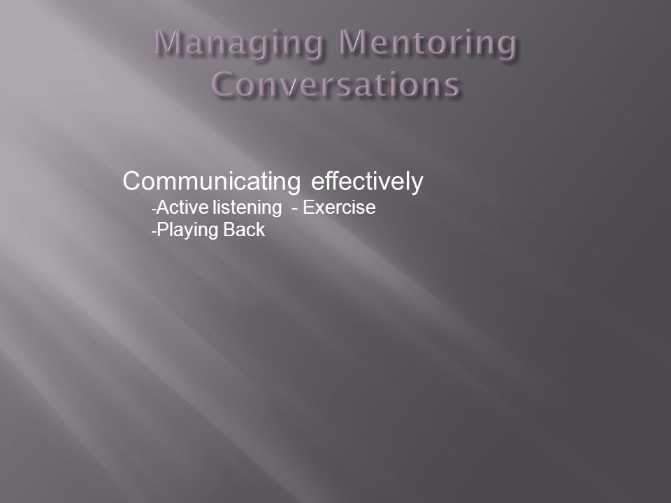 Communicating effectively - Active listening - Exercise - Playing Back