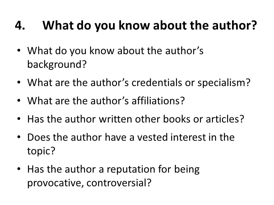 4.What do you know about the author. What do you know about the author's background.