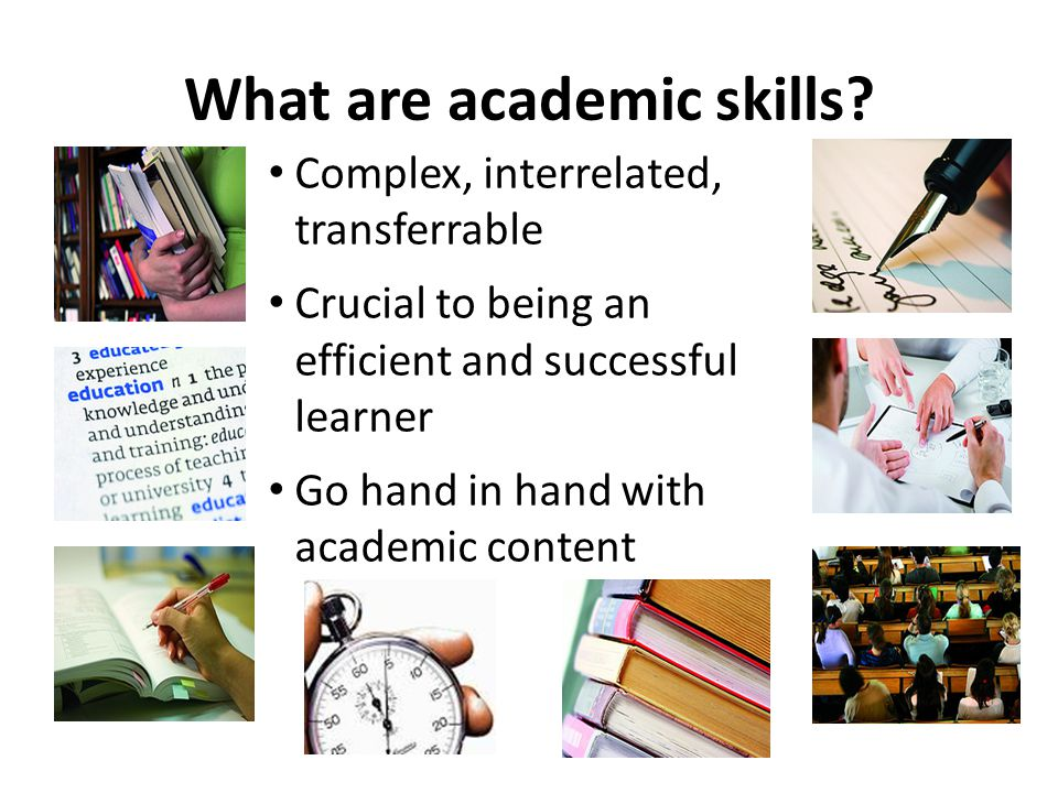 What are academic skills.