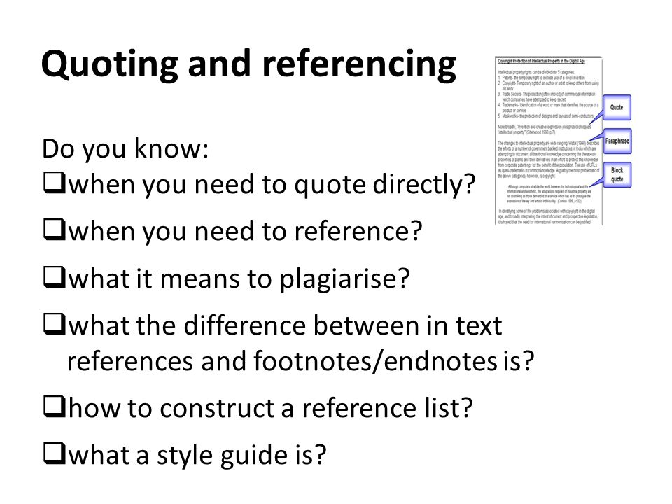 Quoting and referencing Do you know:  when you need to quote directly.