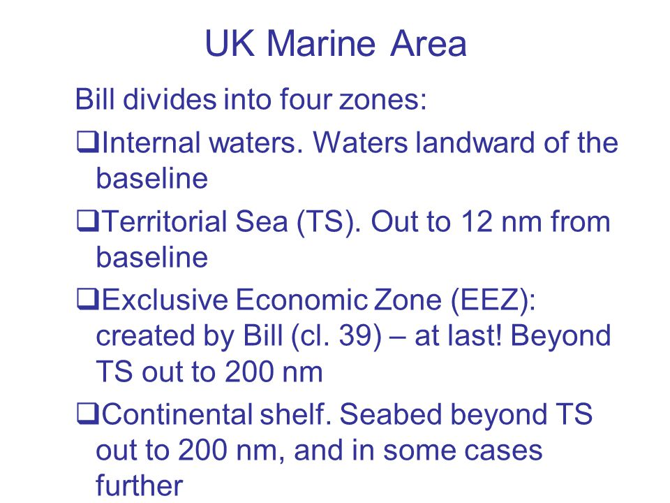 UK Marine Area Bill divides into four zones:  Internal waters.