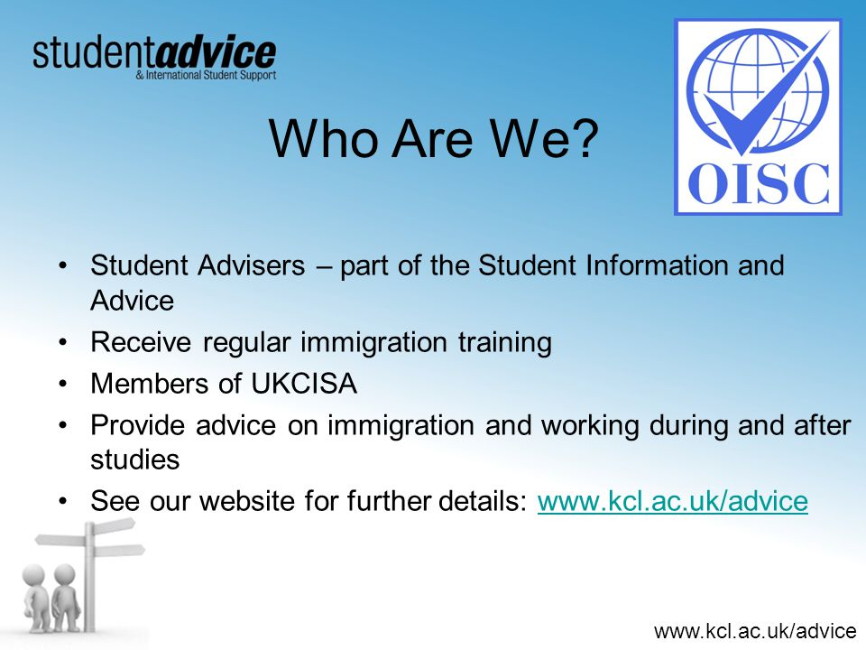 www.kcl.ac.uk/advice Who Are We.