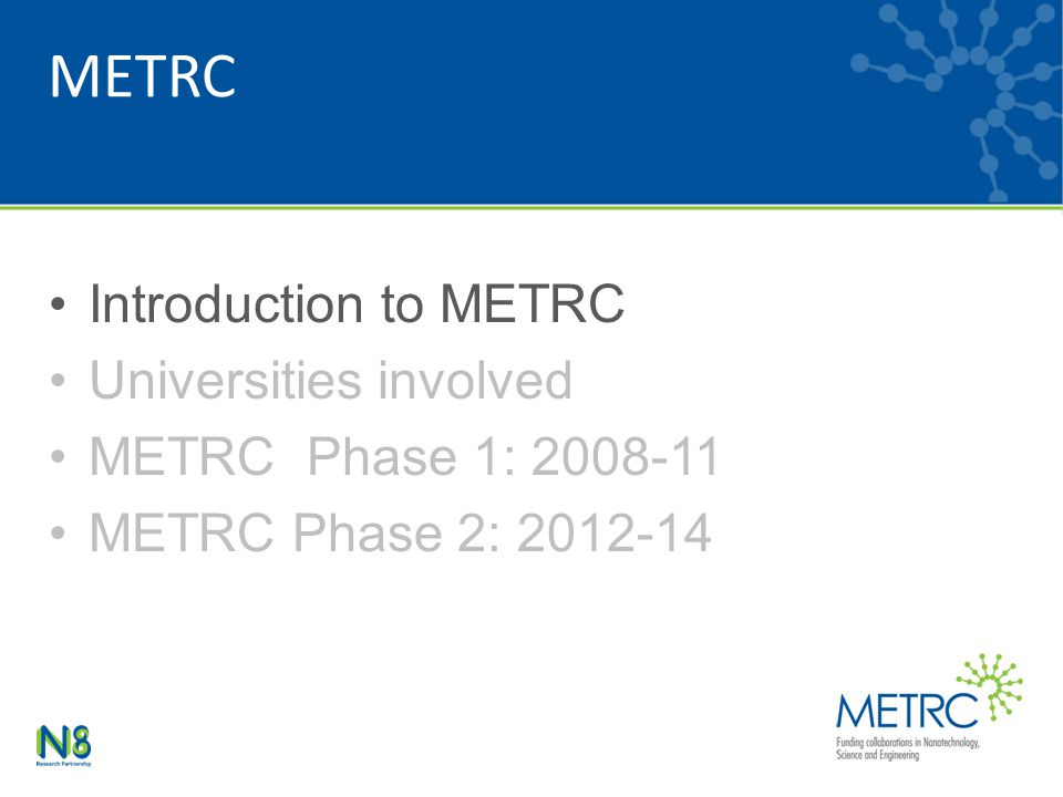 METRC Introduction to METRC Universities involved METRC Phase 1: 2008-11 METRC Phase 2: 2012-14