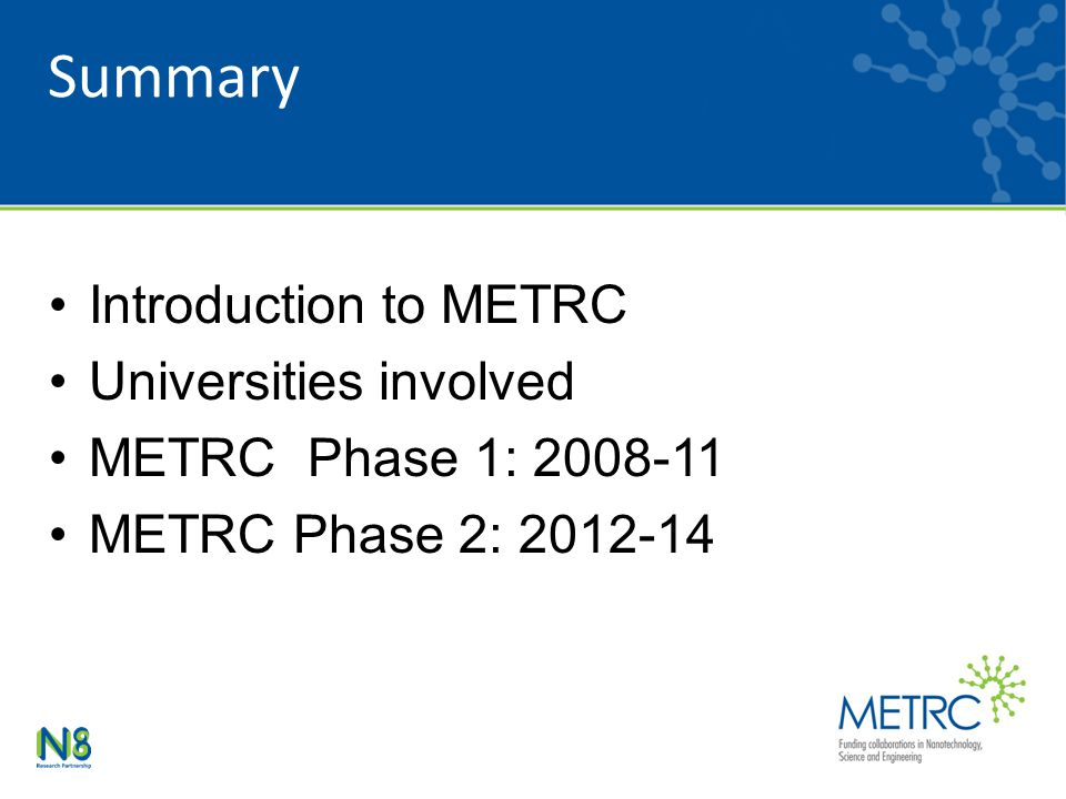 Summary Introduction to METRC Universities involved METRC Phase 1: 2008-11 METRC Phase 2: 2012-14