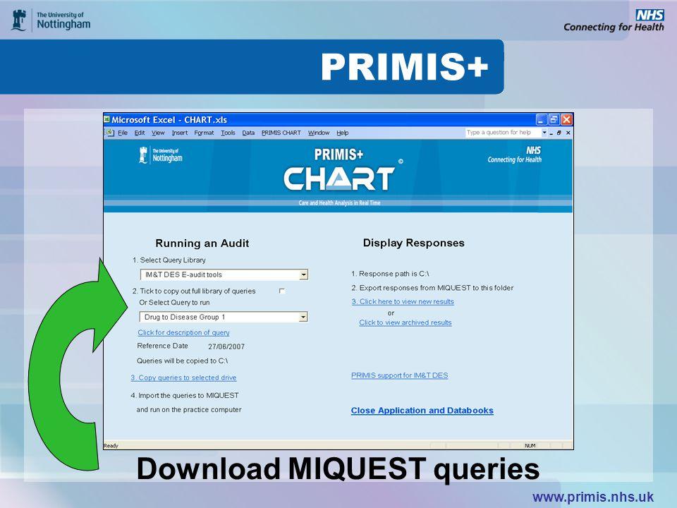 www.primis.nhs.uk Download MIQUEST queries