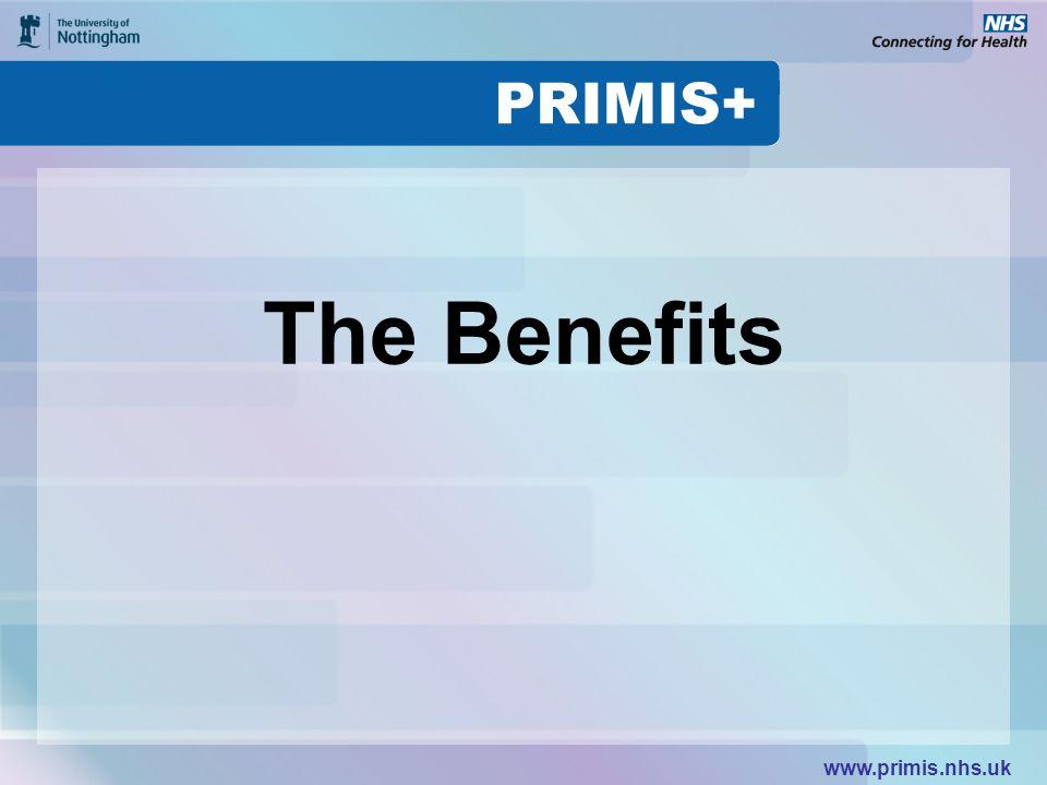 www.primis.nhs.uk The Benefits