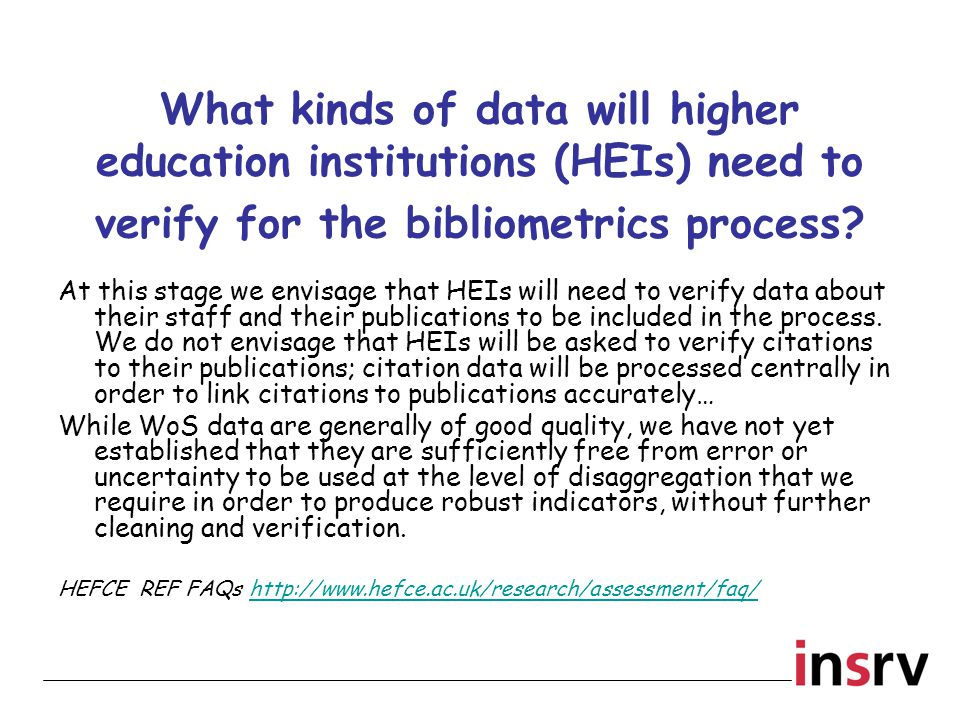 What kinds of data will higher education institutions (HEIs) need to verify for the bibliometrics process.