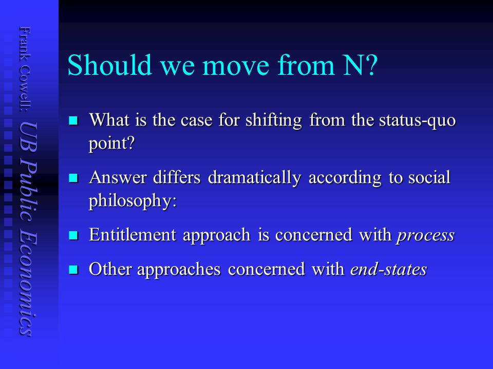 Frank Cowell: UB Public Economics Should we move from N.