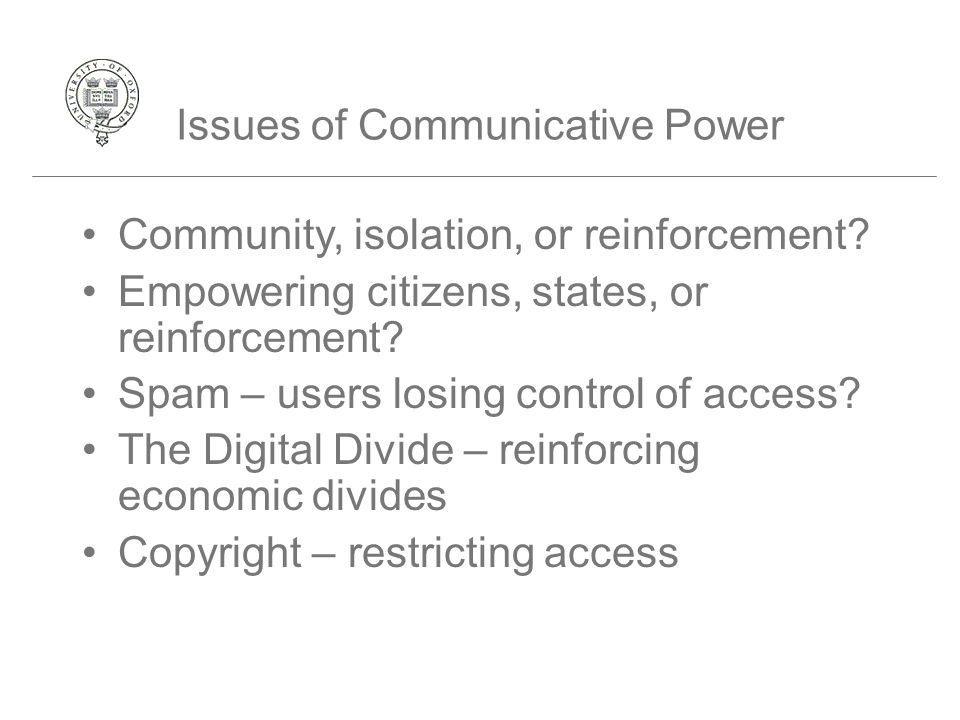 Issues of Communicative Power Community, isolation, or reinforcement.