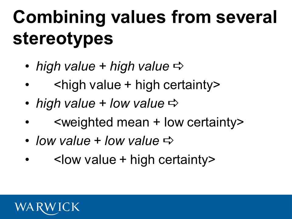 Combining values from several stereotypes high value + high value  high value + low value  low value + low value 