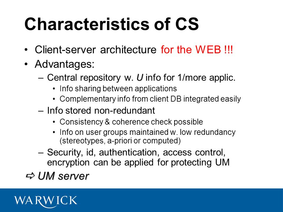 Characteristics of CS Client-server architecture for the WEB !!.