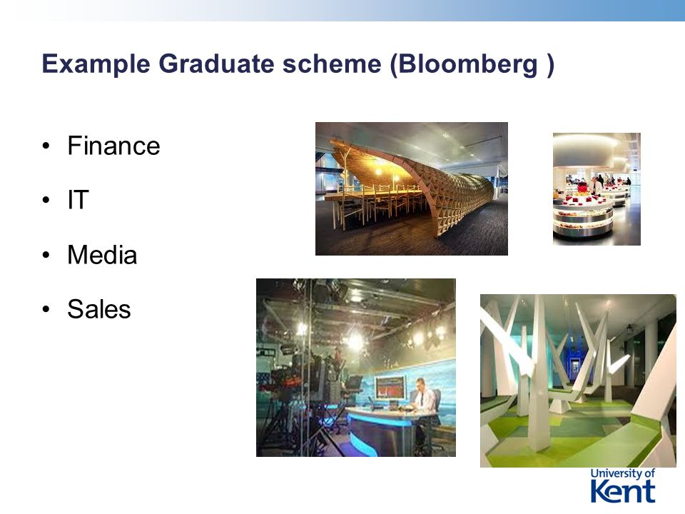 Example Graduate scheme (Bloomberg ) Finance IT Media Sales