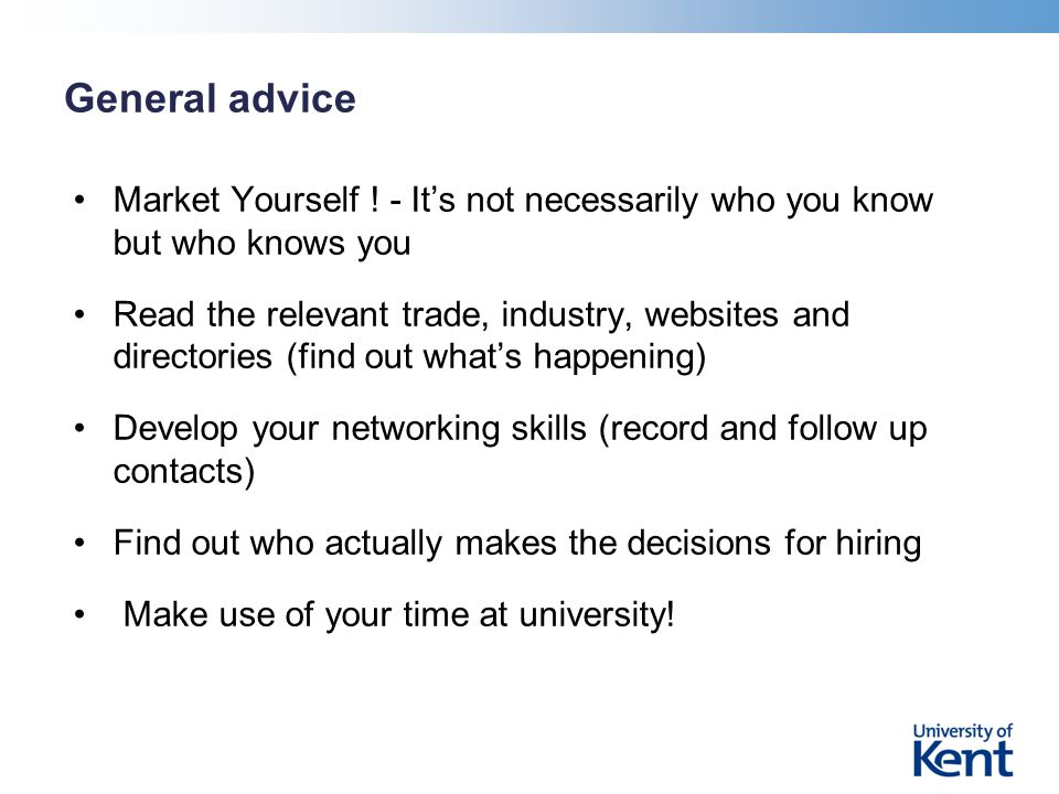 General advice Market Yourself .