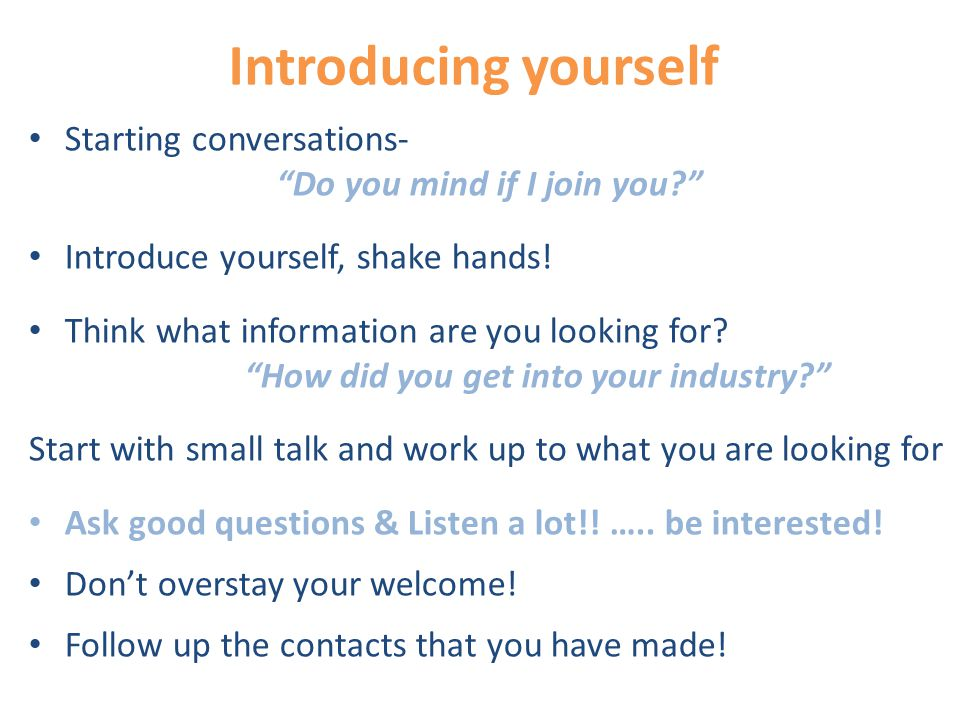 Introducing yourself Starting conversations- Do you mind if I join you Introduce yourself, shake hands.