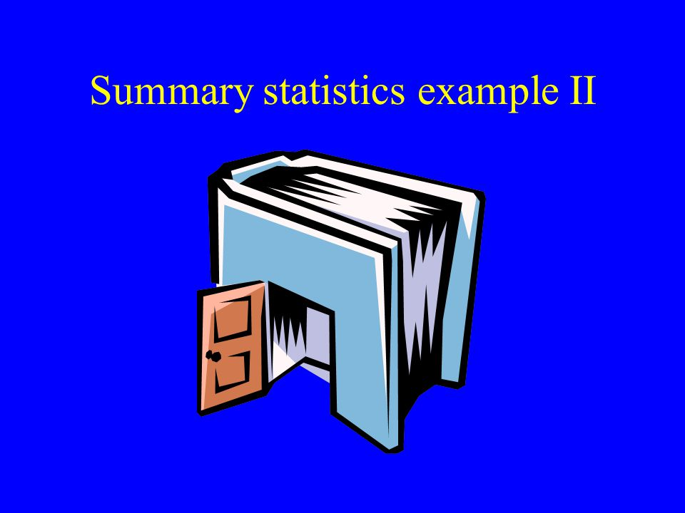 Summary statistics example II