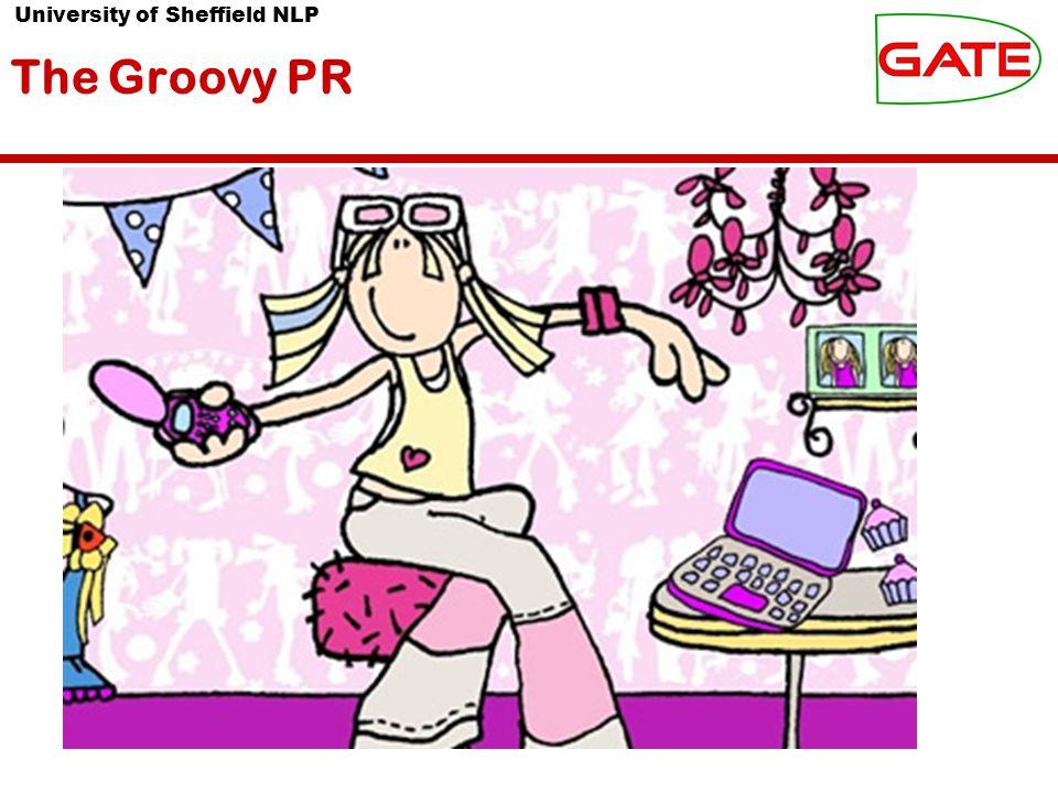 University of Sheffield NLP The Groovy PR