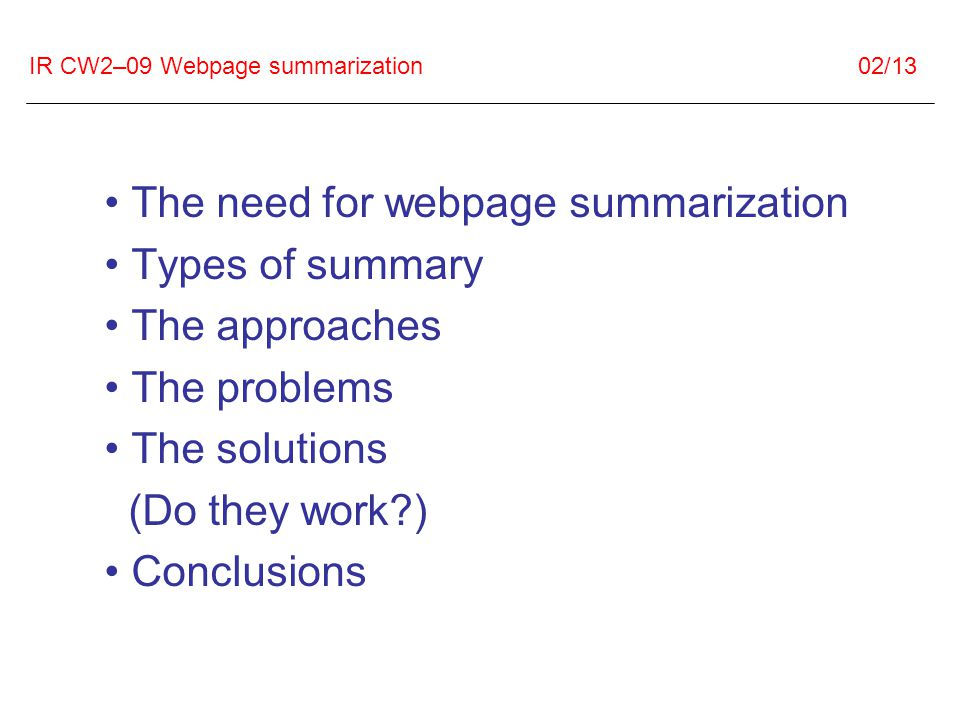 IR CW2–09 Webpage summarization 13/13 Can webpage summarization improve the search engine user experience.