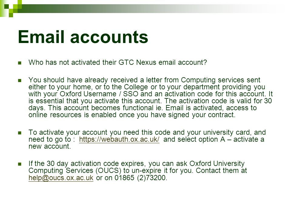 Email accounts Who has not activated their GTC Nexus email account.