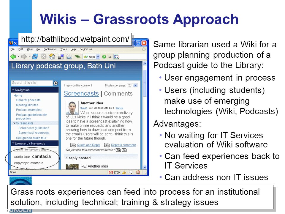 A centre of expertise in digital information managementwww.ukoln.ac.uk 8 Wikis – Institutional Approach There's an awareness of a need for institutional Wiki strategies.