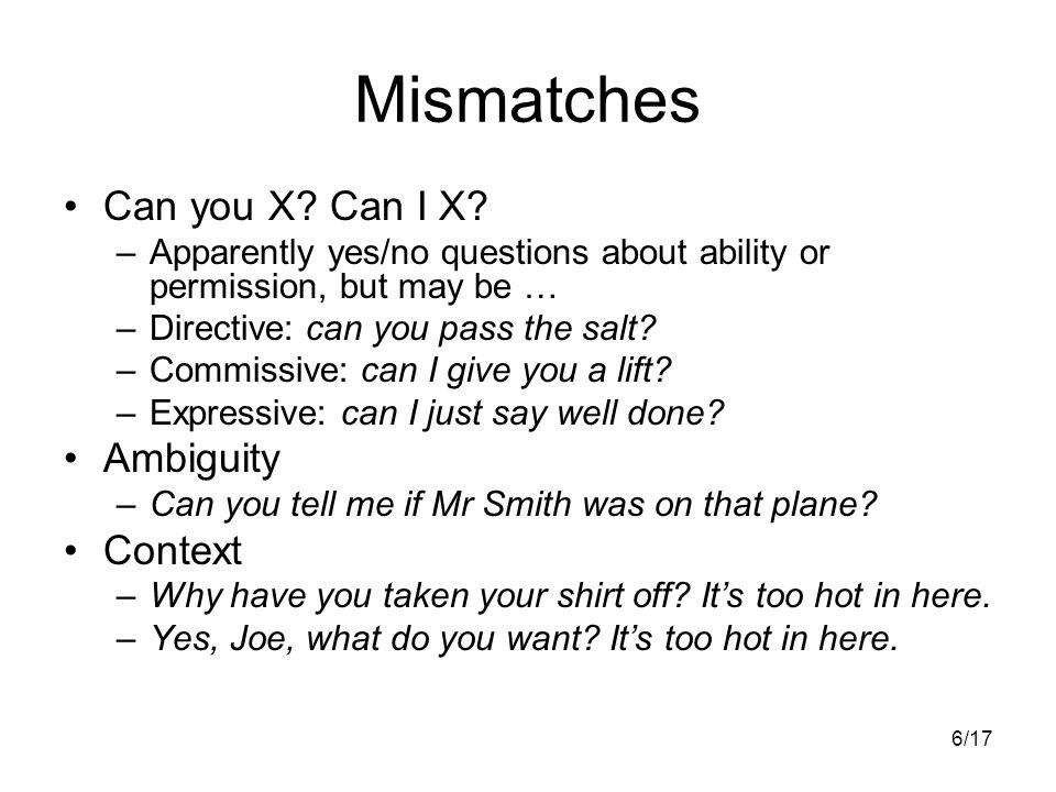 6/17 Mismatches Can you X. Can I X.