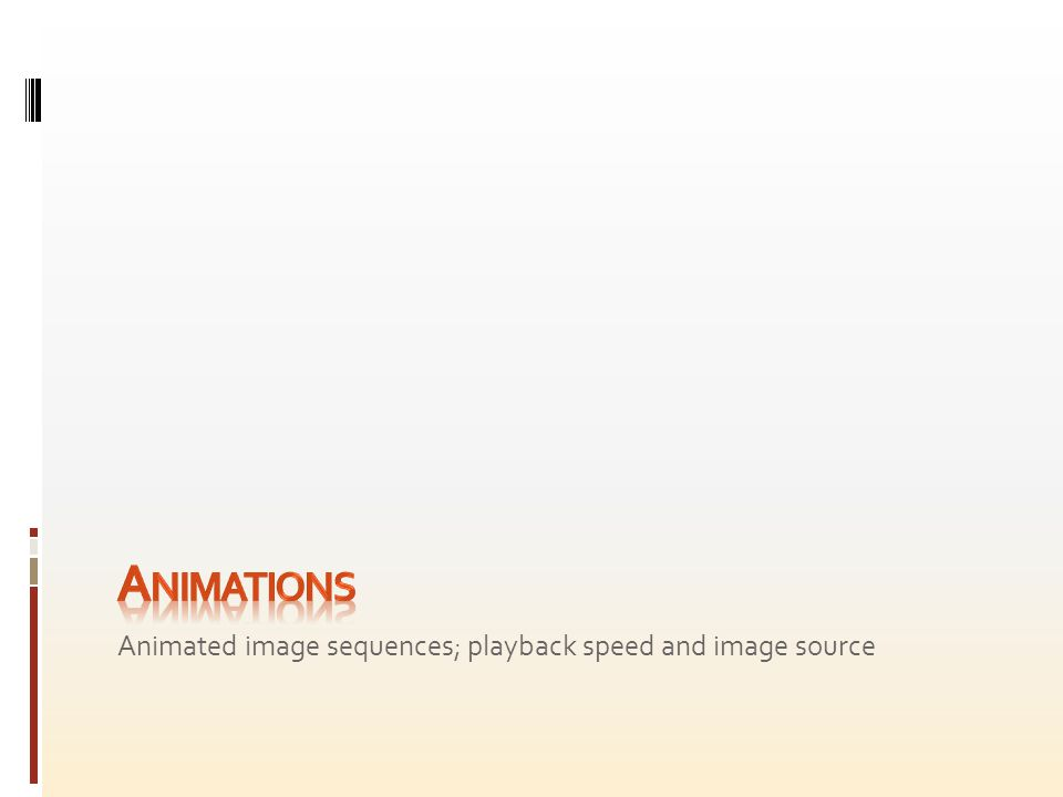 Animated image sequences; playback speed and image source