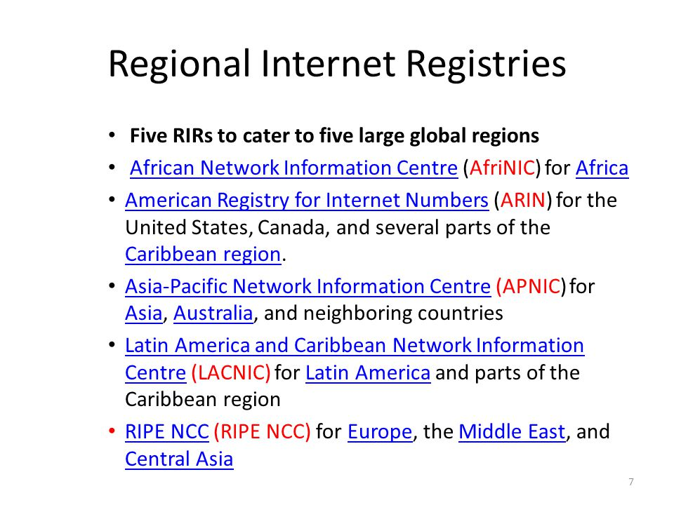 Regional Internet Registries Five RIRs to cater to five large global regions African Network Information Centre (AfriNIC) for AfricaAfrican Network In