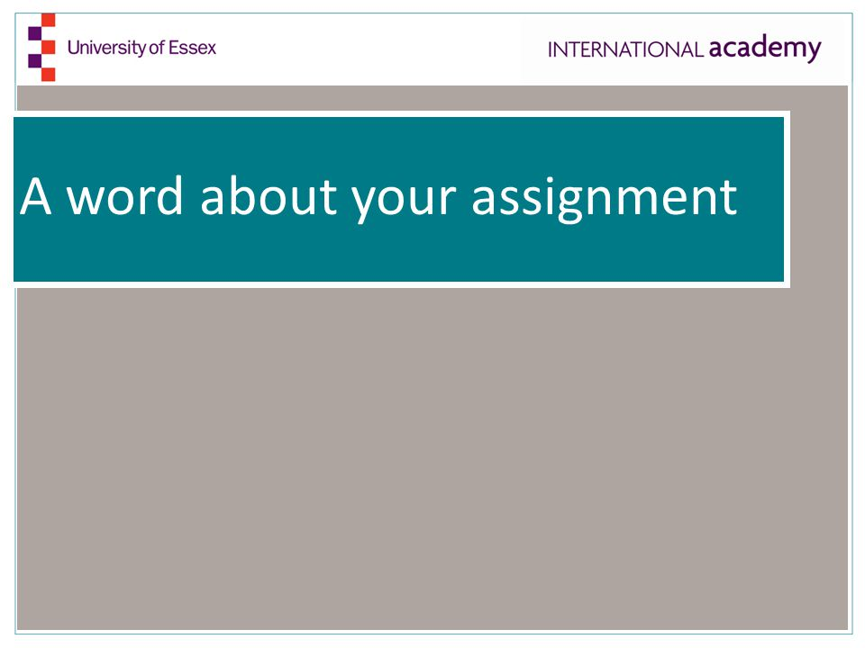 A word about your assignment