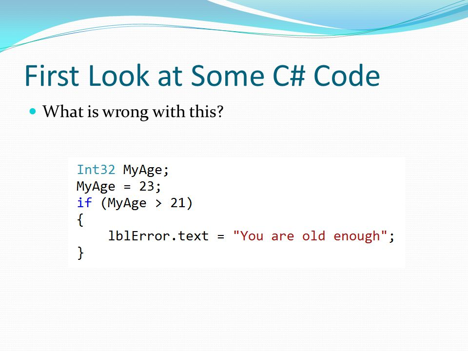 First Look at Some C# Code What is wrong with this